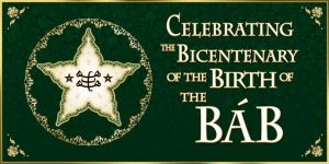 Banner: Celebrating the Bicentenary of the Birth of the Bab