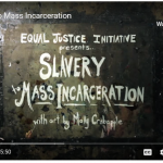 From Slavery to Mass Incarceration video - opening slide image