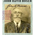 Book cover: John David Bosch: In the Vanguard of Heroes, Martyrs, and Saints