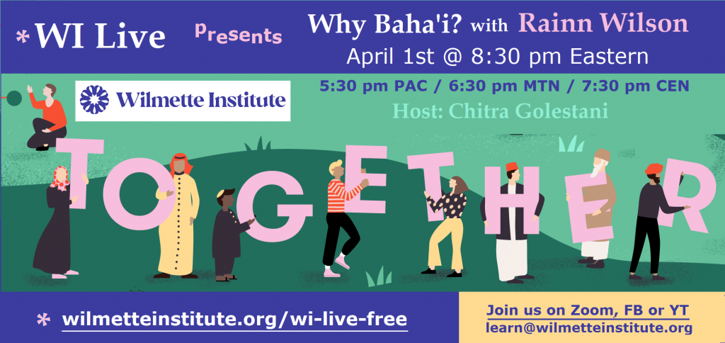 "Flyer with figures holding the letters ""TOGETHER"" and announcing April 1 Interview ""Why Baha'i"" with Rainn Wilson; host Chitra Golestani."